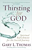 Gary Thomas: Thirsting For God