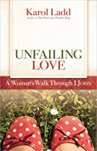 Unfailing Love: A Woman's Walk Through First…