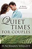 Wright, H. Norman: Quiet Times for Couples