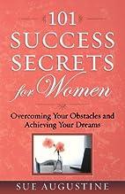 101 Success Secrets for Women: Overcoming…