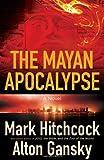 Hitchcock, Mark: The Mayan Apocalypse