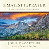 MacArthur, John: The Majesty of Prayer: Encounters with God's Amazing Grace