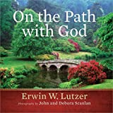 Lutzer, Erwin W.: On the Path with God