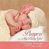 Thomas, Angela: Prayers for My Baby Girl