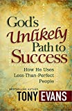 Evans, Tony: God's Unlikely Path to Success: How He Uses Less-Than-Perfect People