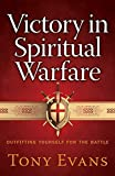 Evans, Tony: Victory in Spiritual Warfare: Outfitting Yourself for the Battle