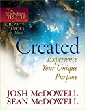 McDowell, Josh: Created--Experience Your Unique Purpose (The Unshakable Truth® Journey Growth Guides)