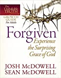 McDowell, Josh: Forgiven--Experience the Surprising Grace of God (The Unshakable Truth® Journey Growth Guides)