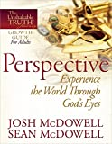 McDowell, Josh: Perspective--Experience the World Through God's Eyes (The Unshakable Truth® Journey Growth Guides)