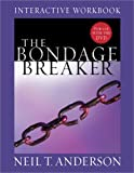 Anderson, Neil T.: The Bondage Breaker® Interactive Workbook