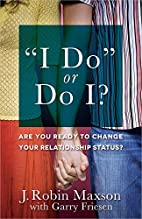 I Do or Do I?: Are You Ready to Change…