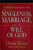 Maxson, J. Robin: Singleness, Marriage, and the Will of God: A Comprehensive Biblical Guide