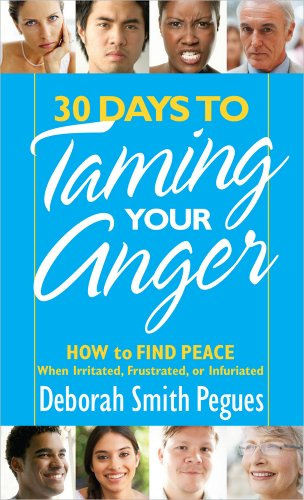 30-days-to-taming-your-anger-how-to-find-peace-when-irritated-frustrated-or-infuriated