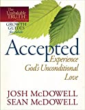 McDowell, Josh: Accepted--Experience God's Unconditional Love (The Unshakable Truth® Journey Growth Guides)