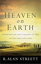 Heaven on Earth: Experiencing the Kingdom of…