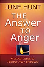 The Answer to Anger: Practical Steps to…
