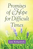 Kirkpatrick, Jane: Promises of Hope for Difficult Times