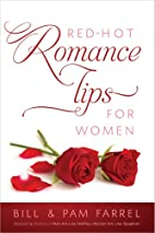 Red-Hot Romance Tips for Women by Bill…
