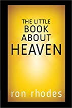 The Little Book About Heaven by Ron Rhodes