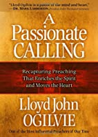 A Passionate Calling: Recapturing Preaching…