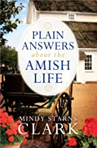 Plain Answers About the Amish Life by Mindy…