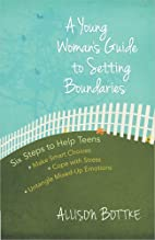 A Young Woman's Guide to Setting Boundaries:…