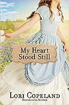 My Heart Stood Still by Lori Copeland