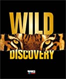 Editors of Time Life Books: Wild Discovery