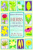 Burke, Nancy: Herbs for Health and Happiness: All You Need to Know