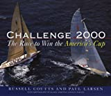 Larsen, Paul C.: Challenge 2000: The Race to Win the America's Cup