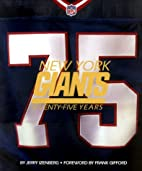 New York Giants: Seventy-Five Years by Jerry…