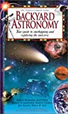 Levy, David H.: Backyard Astronomy: Your Guide to Starhopping and Exploring the Universe