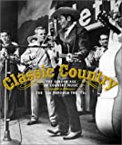 TIME-LIFE: Classic Country : The Golden Age of Country Music : The '20's through the '70's