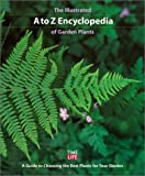 [???]: The Illustrated A to Z Encyclopedia of Garden Plants: A Guide to Choosing the Best Plants for Your Garden