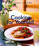 Fletcher, Janet Kessel: Cooking for Yourself (Williams-Sonoma Lifestyles , Vol 12, No 20)
