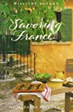 Brennan, Georgeanne: Savoring France: Recipes and Reflections on French Cooking