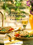 Weir, Joanne: Complete Seasons Cookbook (Williams-Sonoma Seasonal Celebration)