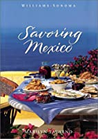 Savoring Mexico: Recipes and Reflections on…