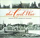 An Illustrated History of the Civil War by…