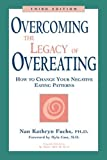 Fuchs, Nan Kathyrn: Overcoming the Legacy of Overeating: How to Change Your Negative Eating Patterns