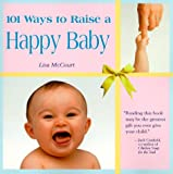 McCourt, Lisa: 101 Ways To Raise a Happy Baby