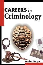 Careers in Criminology by Marilyn Morgan