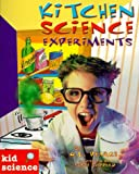 Pearce, Q. L.: Kid Science: Kitchen Science Experiments