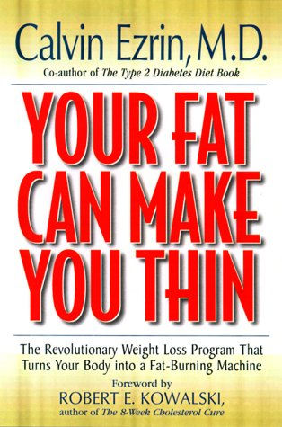 your-fat-can-make-you-thin-the-revolutionary-weight-loss-program-that-turns-your-body-into-a-fat-burning-machine