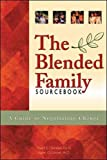 Chedekel, David S.: The Blended Family Sourcebook: A Guide to Negotiating Change