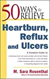 Rosenthal, M., Sara: 50 Ways to Relieve Heartburn, Reflux, and Ulcers