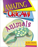 Q.L. Pearce: Amazing Origami: Animals (Amazing Origami)