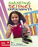 Pearce, Q. L.: Kid Science: Amazing Science Experiments (Kid Science)