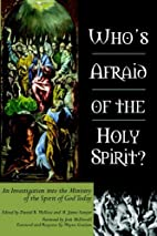 Who's Afraid of the Holy Spirit? by Daniel…