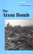 The Atom Bomb (Turning Points in World…